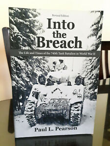 Into the Breach: The Life and Times of the 740th Tank Battalion in World War II