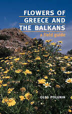 Flowers of Greece and the Balkans: A Field Guide by Oleg Polunin (Paperback,...
