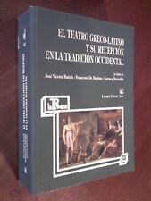EL TEATRO GRECO LATINO Y LA SU RECEPCION EN LA TRADUCION OCCIDENTAL LEVANTE 2006