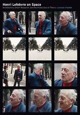 Henri Lefebvre on Space : Architecture, Urban Research, and the Production of...