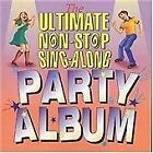 The Ultimate Non-Stop Sing-Along Party Album, Various Artists, Very Good Import