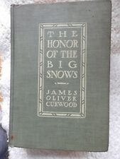 The Honor Of The Big Snows James Oliver Curwood VINTAGE 1911 BOOK