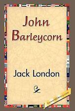 John Barleycorn: By Jack London