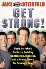 Get Strong!: Body By Jake's Guide to Building Confidence, Muscles, and a Great F