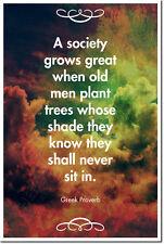 SHADE preventivo POSTER-Foto Stampa ARTE REGALO-proverbio greco vecchi piantare alberi