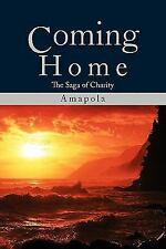 Coming Home : The Saga of Charity by Amapola Cabase-Woodward (2011, Paperback)