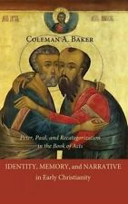 Identity, Memory, and Narrative in Early Christianity by Baker, Coleman A.