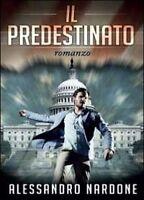 Il Predestinato Romanzo ,Nardone, Alessandro  ,Tricase Youcanprint, 2014,1905