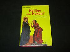 Peter Dinzelbacher  Heilige oder Hexen - Schicksale auffälliger Frauen -GEBUNDEN
