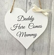 Daddy Here Comes Mummy Sign Bridesmaid Pageboy Wedding Church Sign Wooden Heart