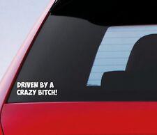 DRIVEN BY A CRAZY BITCH Funny Car/Window/Bumper JDM DUB Vinyl Decal Sticker