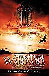 Spiritual Warfare : For the First Time Ever, the True Meaning of Spiritual...