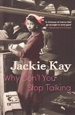 Why Don't You Stop Talking BRAND NEW BOOK by Jackie Kay (Paperback 2011)
