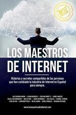 Los Maestros de Internet : Historias y Secretos Compartidos de Las Personas...