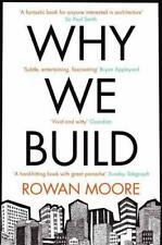 Why We Build by Moore, Rowan | Paperback Book | 9780330535823 | NEW