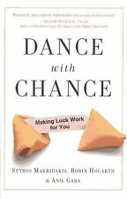 Dance with Chance: Making Luck Work for You by Spyros Makridakis, Robin Hogarth