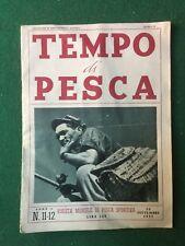 TEMPO DI PESCA n.11-12/1952  (ITA) Rivista Mensile pesca sportiva Magazine