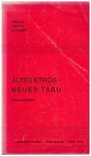 Viktor E. Frankl J. Pieper H. Schoeck Altes Ethos - Neues Tabu Dokumentation