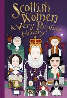 Scottish Women : A Very Peculiar History, Hardcover by MacDonald, Fiona; Sala...
