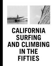 California Surfing and Climbing in the Fifties by Yvon Chouinard