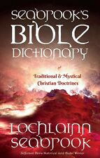 """Seabrook's Bible Dictionary of Traditional and Mystical Christian Doctrines"""