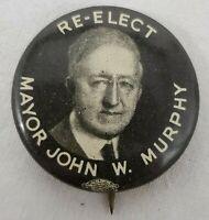 "VINTAGE ""Re-Elect Mayor John W. Murphy"" Political Campaign Pin/Pinback/Button"