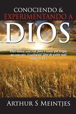 Conociendo y Experimentando a Dios by Arthur Meintjes (2015, Paperback)