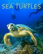 Sea Turtles: Amazing Pictures & Fun Facts on Animals in Nature (Our Amazing Worl
