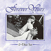 Forever Yours, 2 CD Set, Various Artists, Wedding Music, NEW