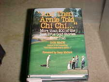 """And Then Jack Said to Arnie...: """"And Then Arnie Told Chi Chi..."""" by Don Wade (19"""