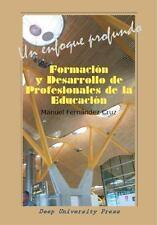 Formación y Desarrollo de Profesionales de la Educación : Un Enfoque Profundo...