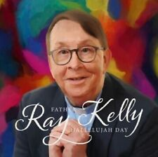 Father Ray Kelly - Hallelujah Day CD 23RD APR PRESALE