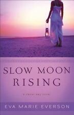 Slow Moon Rising by Eva Marie Everson (2013, Trade Paperback) Novel