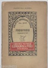 ANNO 1908 - FROUFROU - E.MEILHAC L.HALEVY -  BIBLIOTECA EBDOMADARIA TEATRALE