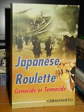 Japanese Roulette: Genocide or Tennocide, Hirohito-Nippon, WWII, Rare