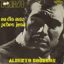 ALBERTO BOURBON-UN DIA MAS + POBRE JUAN SINGLE