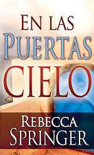 En las Puertas Cielo (Within Heavens Gates  Spanish Edition) by Rebecca Springer