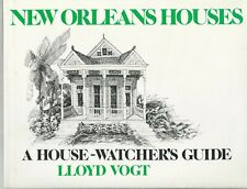 NEW ORLEANS HOUSES-A HOUSE WATCHER'S GUIDE BY LLOYD VOGT-HISTORY-DESIGN