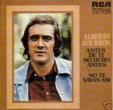 ALBERTO BOURBON-ANTES DE TI NO HUBO ANTES SINGLE
