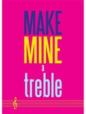 Make Mine A Treble Greetings Birthday Card Greetings Card Good Luck MUSIC GIFT