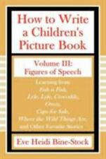 How to Write a Children's Picture Book Volume III: Figures of Speech: Learning