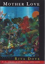 Rita Dove SIGNED Mother Love - Poems 1ST Edition Norton 1995