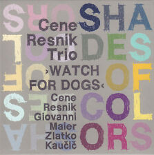 Cene Resnik Trio Watch for Dogs - Shades Of Colors CD