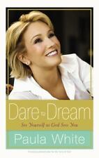 Dare to Dream: See Yourself as God Sees You by White, Paula
