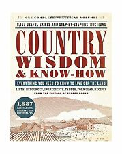 Country Wisdom & Know-How: Everything You Need to Know to Live ... Free Shipping