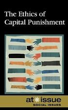 The Ethics of Capital Punishment (At Issue Series)-ExLibrary