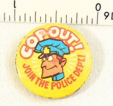 Vintage Pinback Button Cop Out Join The Police Dept.! Pinback Button