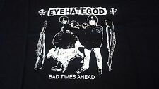 EYEHATEGOD SHIRT XL BAD TIMES AHEAD SLEEP SUNN PANTERA DOOM DOWN GRIEF PUNK RARE