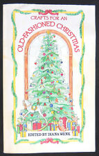 Crafts for an Old-Fashioned Christmas Diana Wenk c1984 PB Toys Gifts Ornaments++