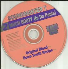 SOUNDMASTER T 2 Much Booty 2 TRX w/RARE DOWN SOUTH RECIPE MIX CD single too 1997